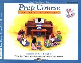 Alfred's Basic Piano Prep Course Lesson Book, Bk B: For the Young Beginner, Book & CD