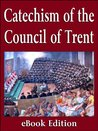 The Catechism of the Council of Trent by Pope Pius V