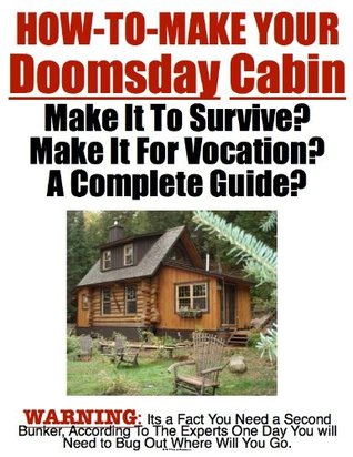 Survival Secrets - How To Build Your Doomsday Cabin! Its a Fact You Need a Bug Out Location What Are You Going To Do? | Survival | How To Be Prepared | Emergency and Disaster | End of The World