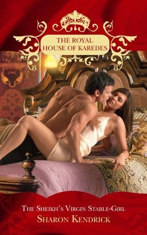The Sheikhs Virgin Stable-Girl(The Royal House of Karedes 2)