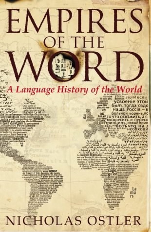 Empires Of The Word by Nicholas Ostler