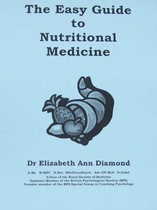 The Easy Guide to Nutritional Medicine