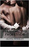Pleasing the Professor (Student Teacher Erotic Romance)