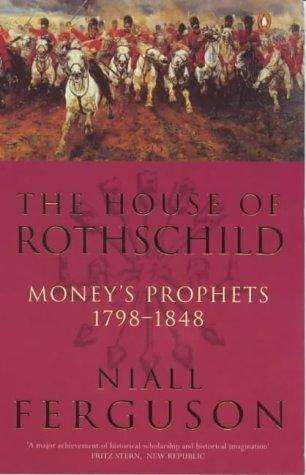 House Of Rothschild Moneys Prophets 1798 To 1848