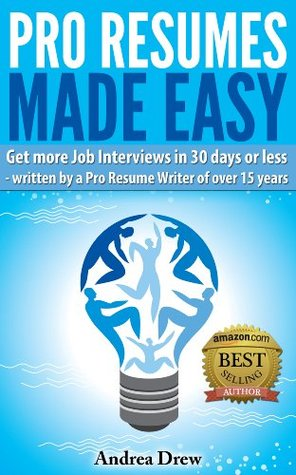 Pro Resumes Made Easy (The Made Easy Series) by Andrea Drew