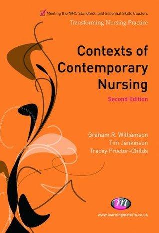 Contexts of Contemporary Nursing (Transforming Nursing Practice Series)