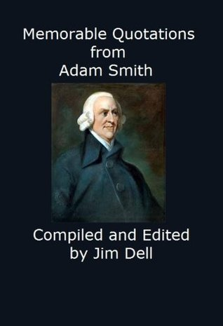Memorable Quotations from Adam Smith