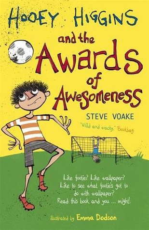 Hooey Higgins And The Awards Of Awesomeness By Steve Voake