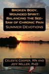 Summer Devotions (Broken Body, Wounded Spirit: Balancing the See-Saw of Chronic Pain, Vol. 2)