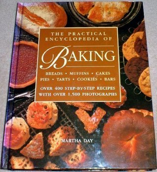 The Practical Encyclopedia Of Baking Over 400 Step By Recipes For Tempting