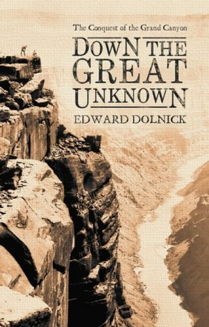 The Great Unknown The Journals of the Historic First Expedition Down the Colorado River