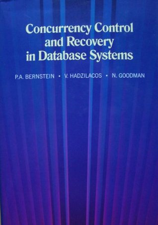 Concurrency Control and Recovery in Database Systems