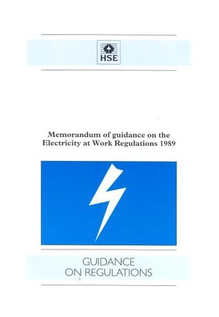 Electricity at Work Regulations: Memorandum and Guidance