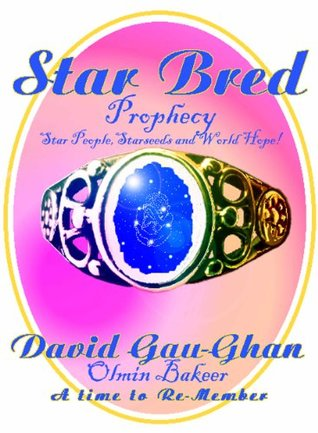 Star Bred - Prophecy. StarPeople, Starseeds and World Hope! (Isa Series)