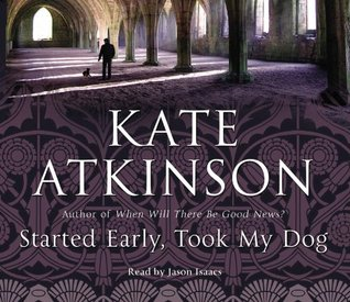 Ebook Started Early, Took My Dog: by Kate Atkinson read!