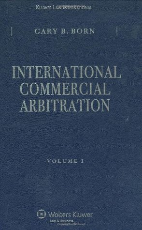 International Commercial Arbitration, Volume I-II