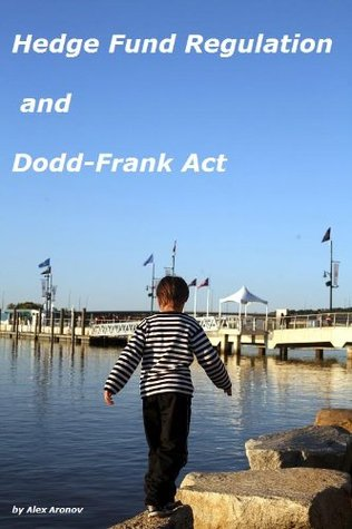 Hedge Fund Regulation And Dodd-Frank Act