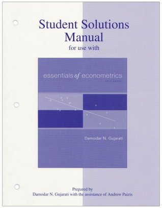 student solutions manual to accompany essentials of econometrics by rh goodreads com basic econometrics gujarati 5th edition student solution manual basic econometrics gujarati solution manual 4th edition