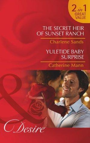 The Secret Heir of Sunset Ranch / Yuletide Baby Surprise