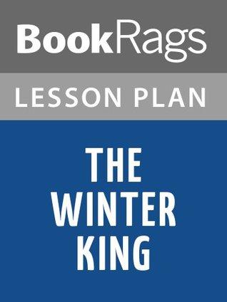 The Winter King: A Novel of Arthur by Bernard Cornwell Lesson Plans