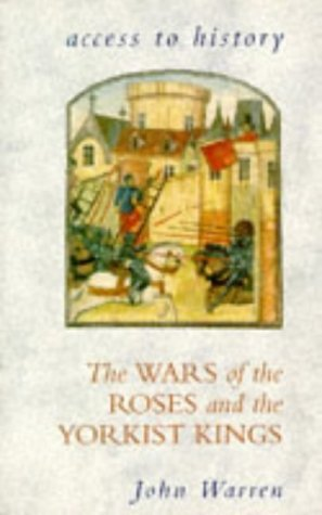 The Wars of the Roses and the Yorkist Kings (Access to History)