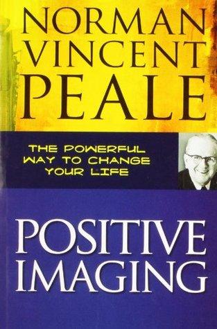 Positive Imaging Norman Vincent Peale Pdf