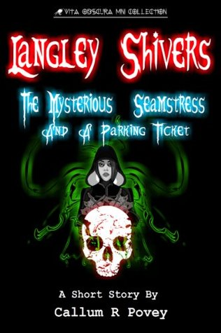 Langley Shivers: The Mysterious Seamstress and a Parking Ticket
