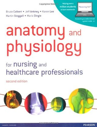 Anatomy and Physiology for Nursing and Healthcare Professionals with MasteringA&P Student Access Card