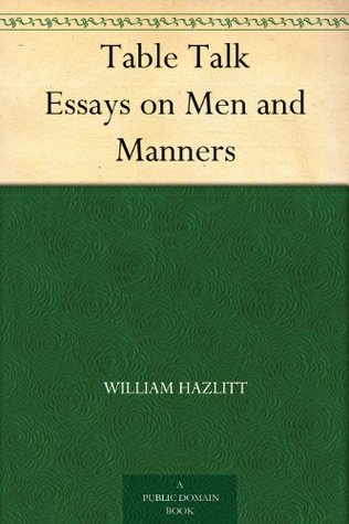 table talk essays on men and manners by william hazlitt
