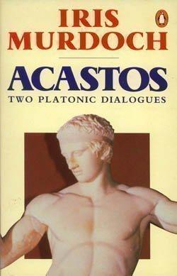 Acastos: Two Platonic Dialogues