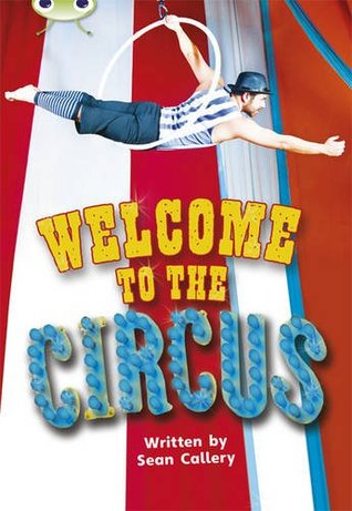 Welcome to the Circus! (Bug Club Non-fiction turquoise A)