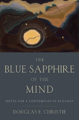 The Blue Sapphire of the Mind: Notes for a Contemplative Ecology