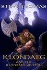 Klondaeg and the Klondaeg Hunters by Steve  Thomas