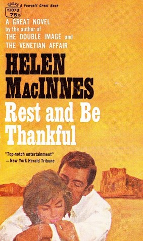 Rest and Be Thankful by Helen MacInnes