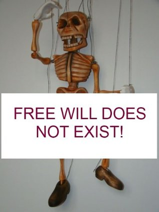 Free Will Does Not Exist!