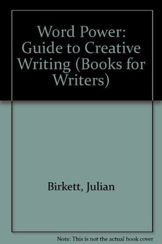 Word Power: Guide to Creative Writing (Books for Writers)