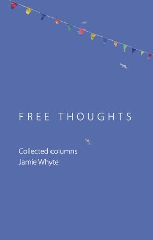 Free Thoughts by Jamie Whyte