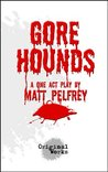 Gore Hounds - a one act horror play