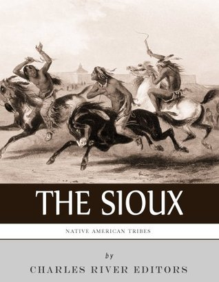 Native American Tribes: The History and Culture of the Sioux