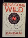 Guns Gone Wild (Kindle Single)