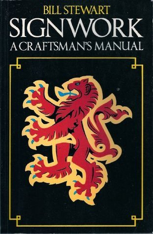 Signwork: A Craftsman's Manual