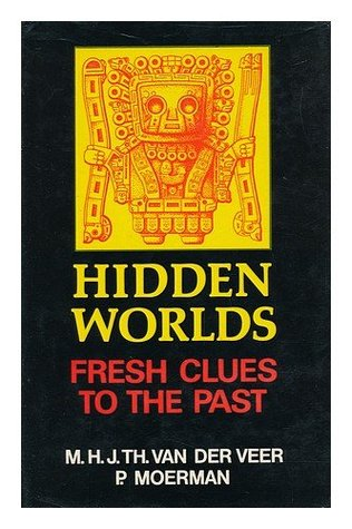 Hidden Worlds: Fresh Clues to the Past: Did Columbus, Magellan and Piri Reis Know the Glareanus Maps?