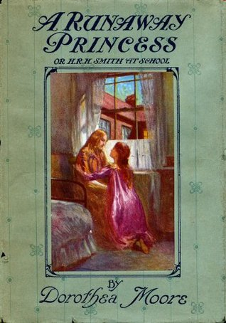 A Runaway Princess or H.R.H. Smith at School (Illustrated)