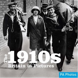 1910s, The (C20th Britain in Pictures) (Twentieth Century in Pictures)