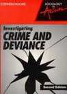Investigating Crime and Deviance (Sociology in Action)