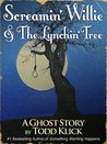 Screamin' Willie & The Lynchin' Tree: A Ghost Story