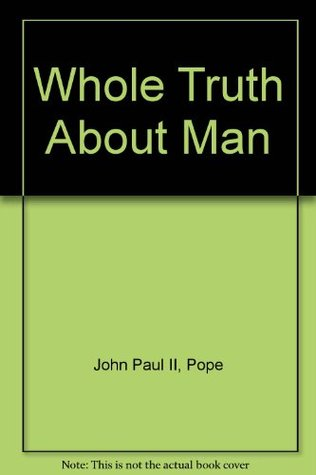 Whole Truth About Man