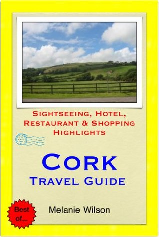 Cork, Ireland Travel Guide - Sightseeing, Hotel, Restaurant & Shopping Highlights