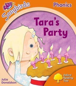 Tara's Party (Oxford Reading Tree Songbirds Phonics: Level 6)