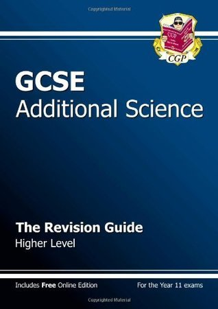 GCSE Additional Science Revision Guide - Higher (with online edition): The Revision Guide